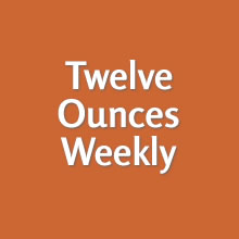 Subscription Twelve Ounces Weekly
